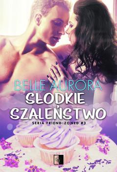 okładka Słodkie szaleństwo, Książka | Belle Aurora