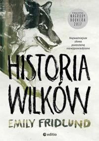 okładka Historia wilków, Książka | Fridlund Emily
