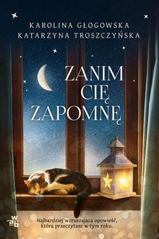 okładka Zanim cię zapomnę, Książka | Karolina Głogowska, Katarzyna Troszczyńska