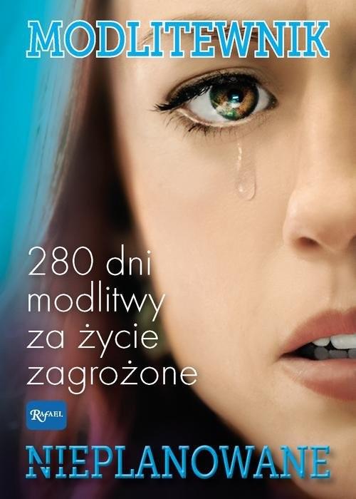 okładka Modlitewnik Nieplanowane 280 dni modlitwy za życie zagrożoneksiążka     