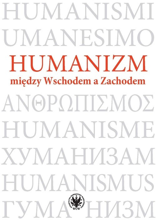 okładka Humanizm między Wschodem a Zachodemksiążka |  |