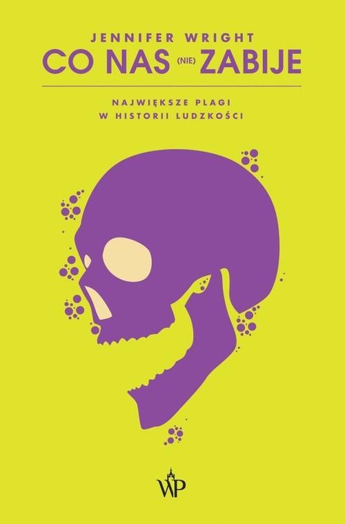 okładka Co nas (nie) zabije, Książka | Jennifer Wright