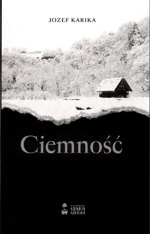 okładka Ciemność, Książka | Jozef Karika