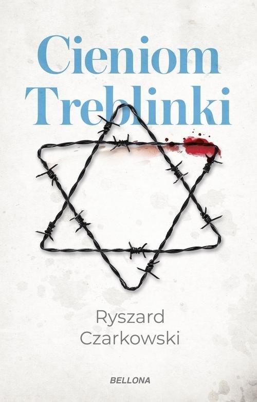 okładka Cieniom Treblinki, Książka   Czarkowski Ryszard