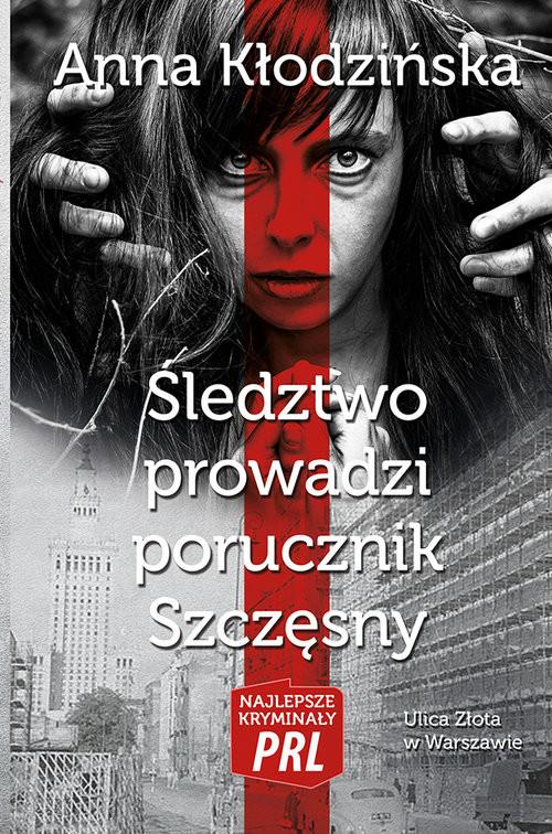 okładka Śledztwo prowadzi porucznik Szczęsny, Książka | Kłodzińska Anna