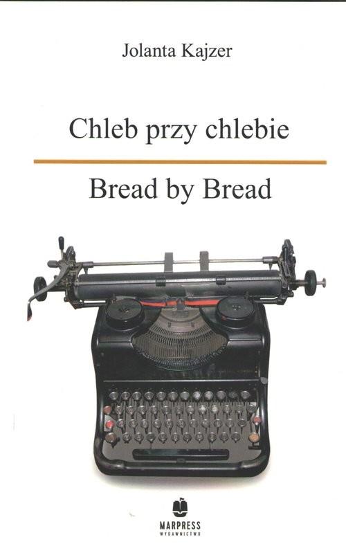 okładka Chleb przy chlebie Bread by Bread, Książka | Kajzer Jolanta