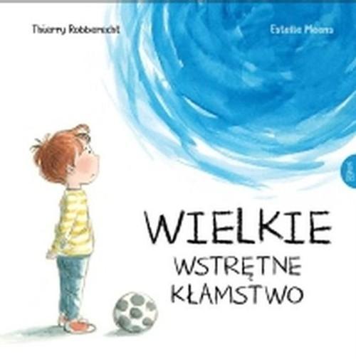 okładka Wielkie wstrętne kłamstwo, Książka | Robberecht Thierry