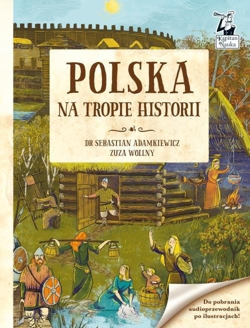 okładka Kapitan Nauka Polska Na tropie historii, Książka | Sebastian Adamkiewicz