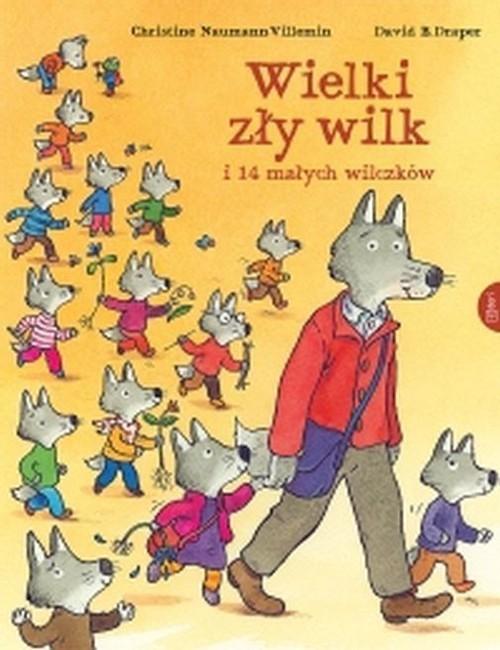 okładka Wielki zły wilk i 14 małych wilczków, Książka | Christine Naumann-Villemin, David B. Draper