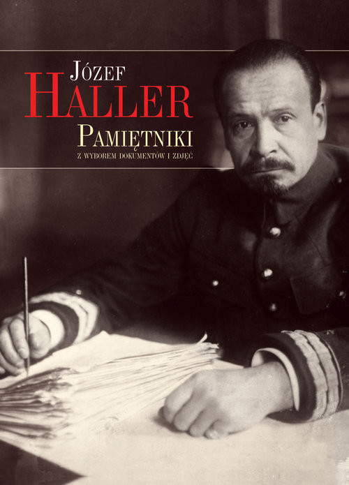 okładka Pamiętniki z wyborem dokumentów i zdjęć, Książka   Haller Józef