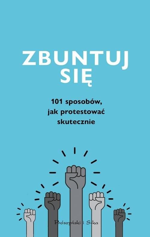 okładka Zbuntuj się! Jak protestować skutecznie, Książka |