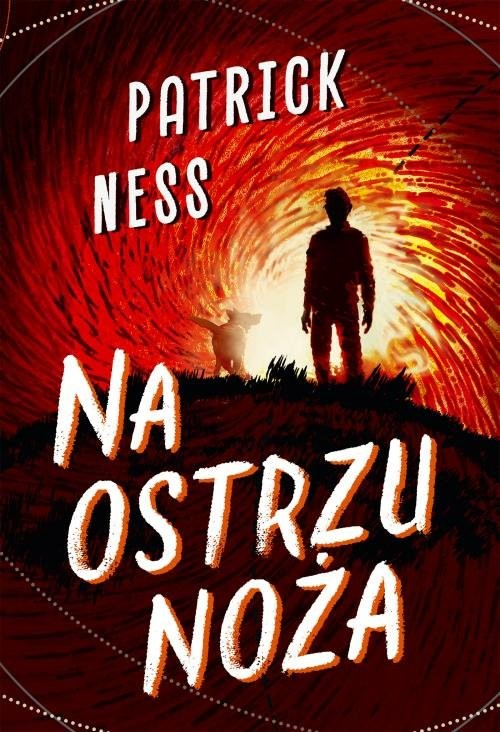 okładka Na ostrzu noża, Książka   Ness Patrick
