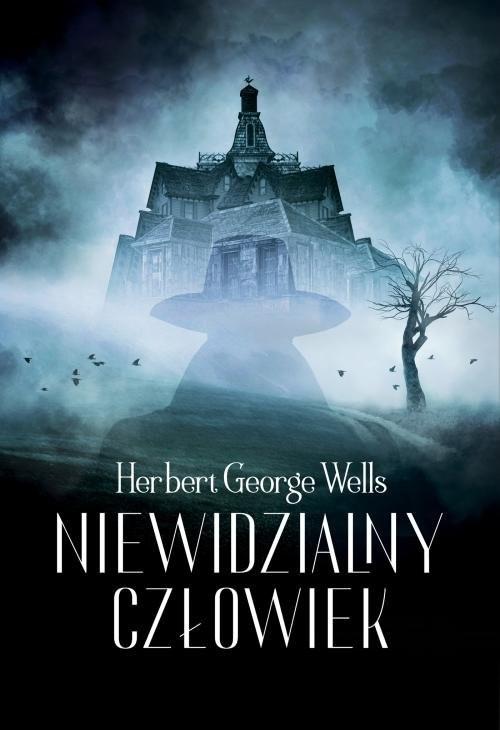 okładka Niewidzialny człowiek, Książka | Herbert George Wells