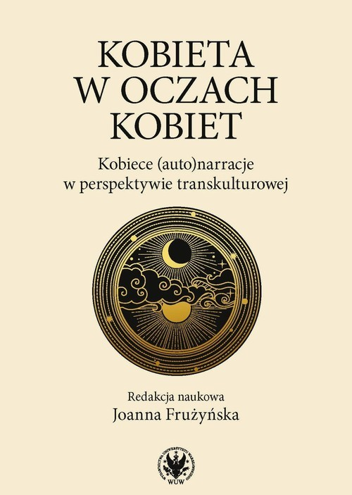 okładka Kobieta w oczach kobiet. Kobiece (auto)narracje w perspektywie transkulturowejksiążka |  |
