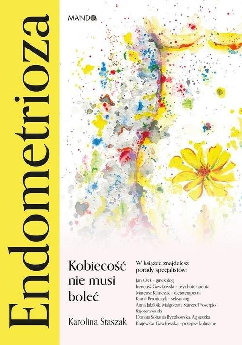 okładka Endometrioza Kobiecość nie musi boleć, Książka | Karolina  Staszak