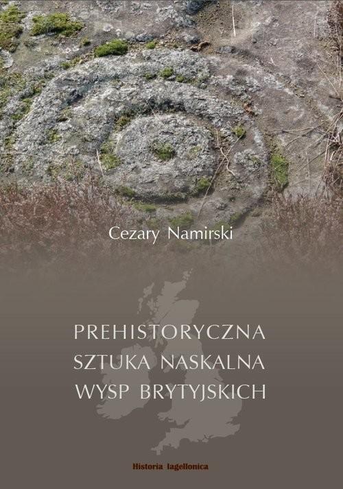okładka Prehistoryczna sztuka naskalna Wysp Brytyjskich, Książka   Namirski Cezary