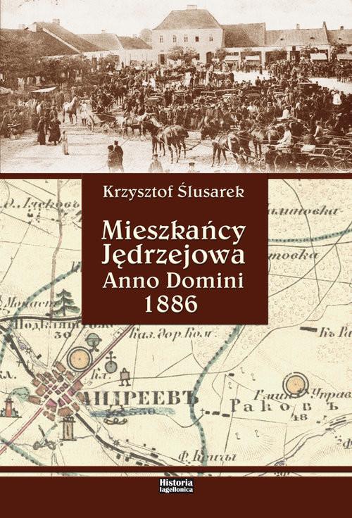 okładka Mieszkańcy Jędrzejowa Anno Domini 1886, Książka | Krzysztof  Ślusarek