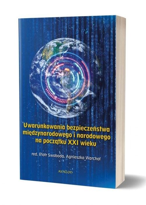 okładka Uwarunkowania bezpieczeństwa międzynarodowego i narodowego na początku XXI wiekuksiążka |  |