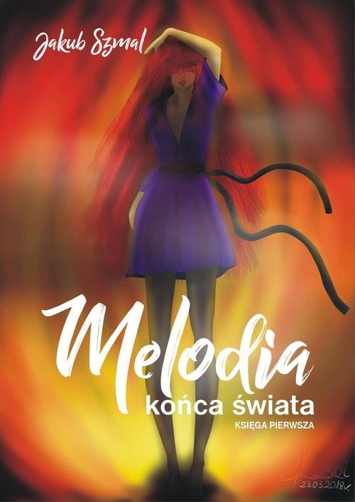 okładka Melodia końca świata Księga pierwsza, Książka | Szmal Jakub