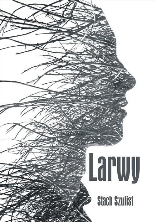okładka Larwy, Książka | Szulist Stach