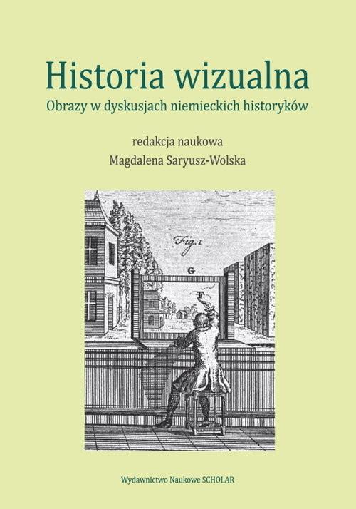 okładka Historia wizualna Obrazy w dyskusjach niemieckich historyków, Książka  