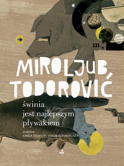 okładka Świnia jest najlepszym pływakiem, Książka | Todorović Miroljub