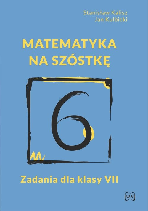 okładka Matematyka na szóstkę Zadania dla klasy VII, Książka   Stanisław Kalisz, Jan Kulbicki