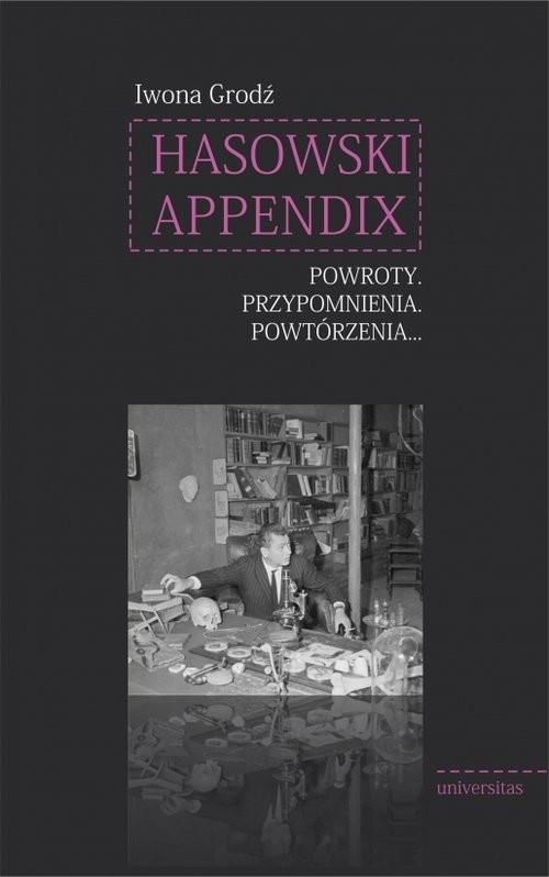 okładka Hasowski Appendix Powroty Przypomnienia Powtórzenia, Książka | Iwona Grodź