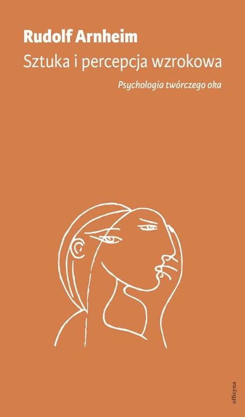 okładka Sztuka i percepcja wzrokowa: psychologia twórczego oka, Książka | Arnheim Rudolf