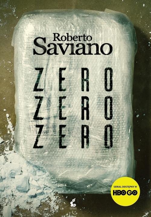 okładka Zero zero zero Jak kokaina rządzi światem, Książka | Roberto Saviano