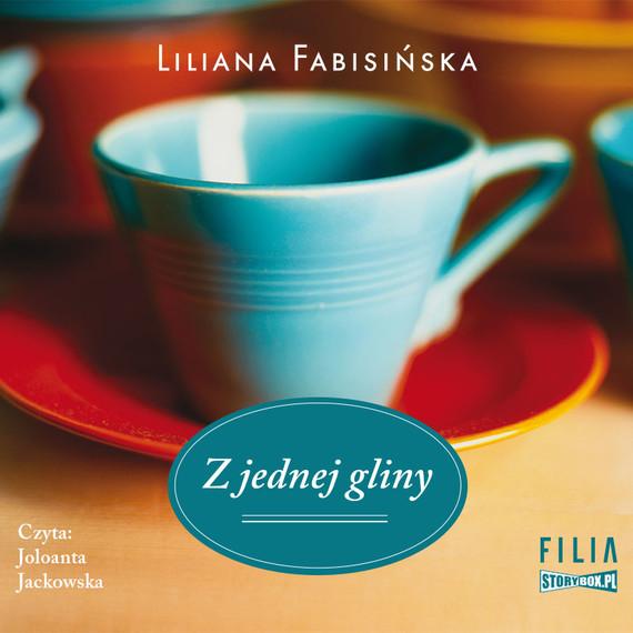 okładka Z jednej glinyaudiobook | MP3 | Liliana Fabisińska