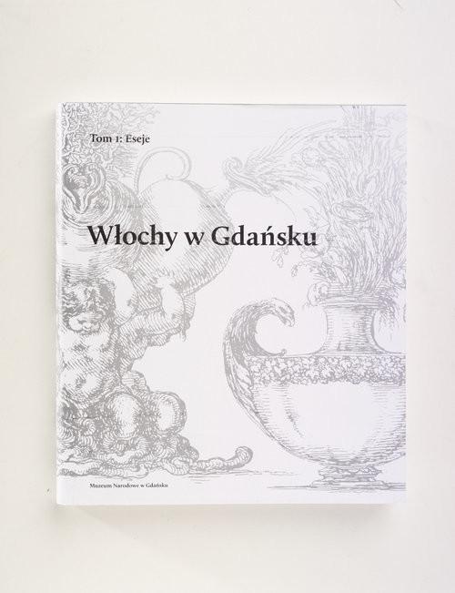 okładka Włochy w Gdańsku Tom 1: Eseje, Tom 2: Katalog zabytkówksiążka     