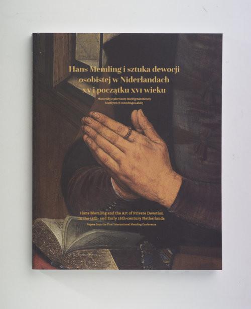 okładka Hans Memling i sztuka dewocji osobistej w Niderlandach w XV i początku XVI wieku Materiały z pierwszej międzynarodowej konferencji memlingowskiej., Książka | Praca Zbiorowa