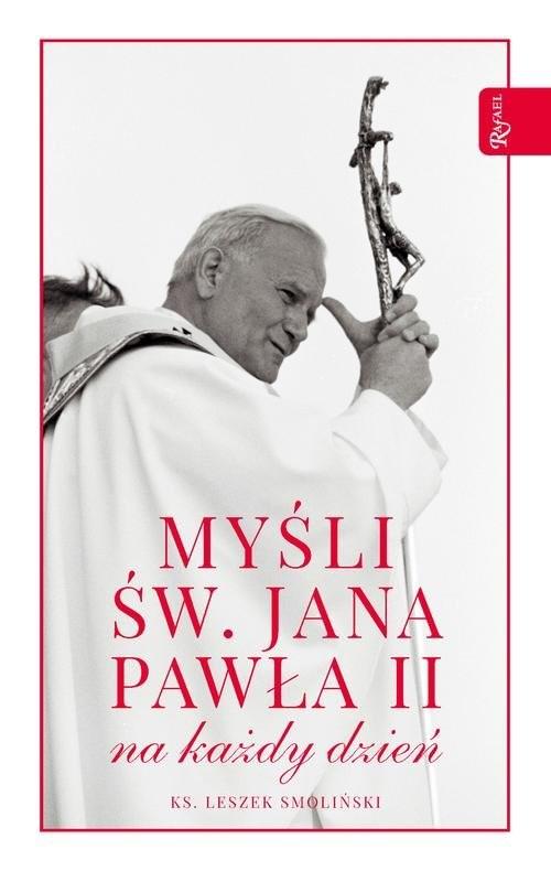 okładka Myśli św Jana Pawła II na cały rok, Książka | Smoliński Leszek