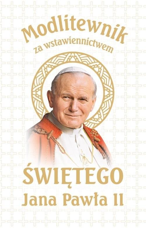 okładka Modlitewnik za wstawiennictwem św Jana Pawła II Wersja Biała Komunijna, Książka |