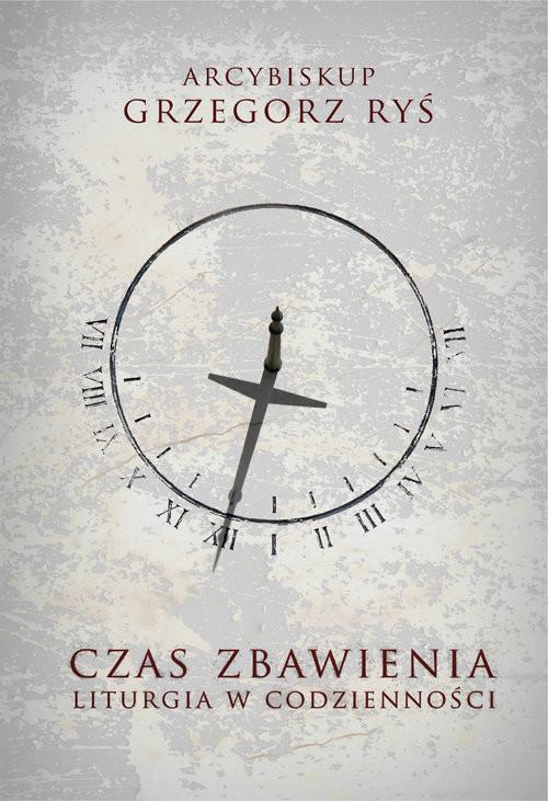 okładka Czas zbawienia Liturgia w codzienności, Książka | Ryś Grzegorz