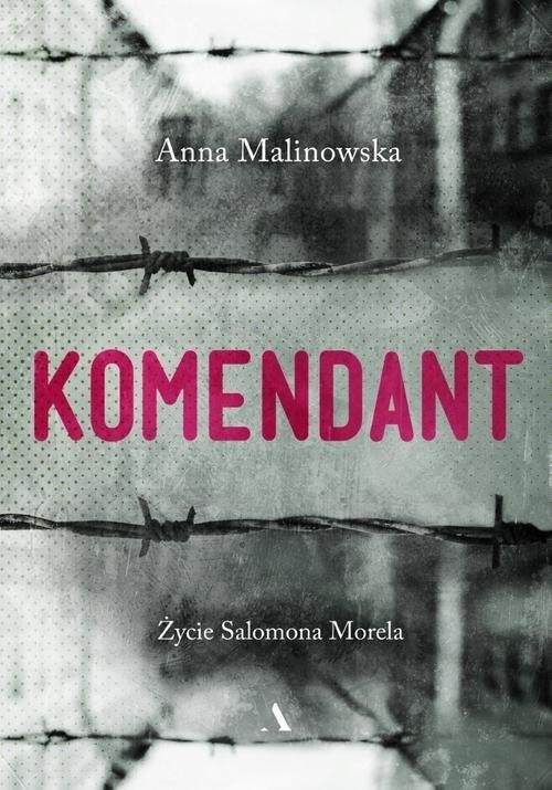 okładka Komendant Życie Salomona Morela, Książka | Malinowska Anna