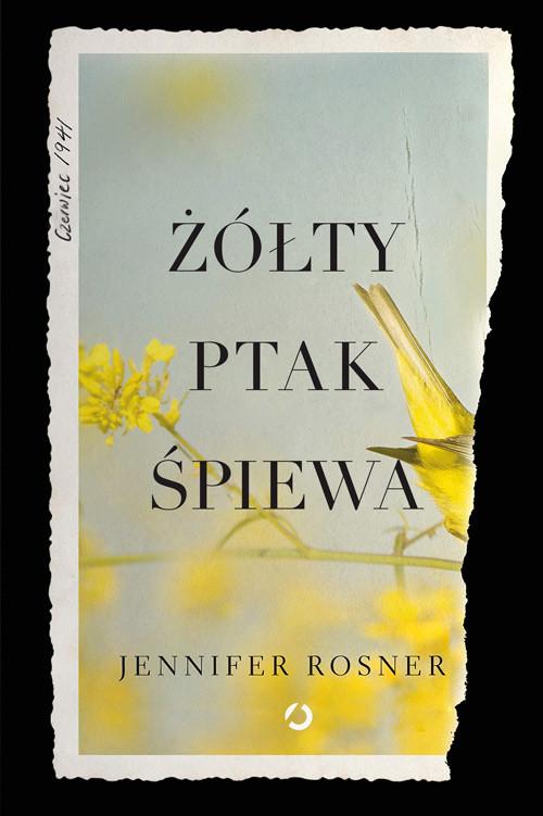 okładka Żółty Ptak Śpiewaksiążka      Rossner Jennifer