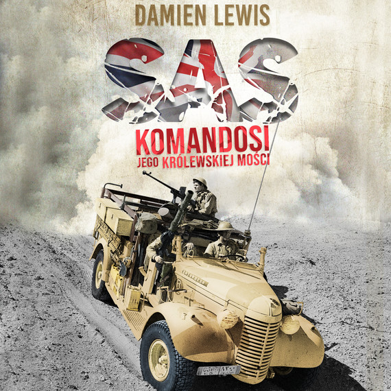 okładka SAS. Komandosi Jego Królewskiej Mościaudiobook | MP3 | Damien  Lewis