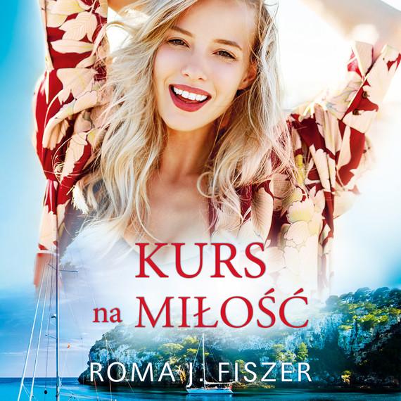 okładka Kurs na miłość, Audiobook | Roma J. Fiszer