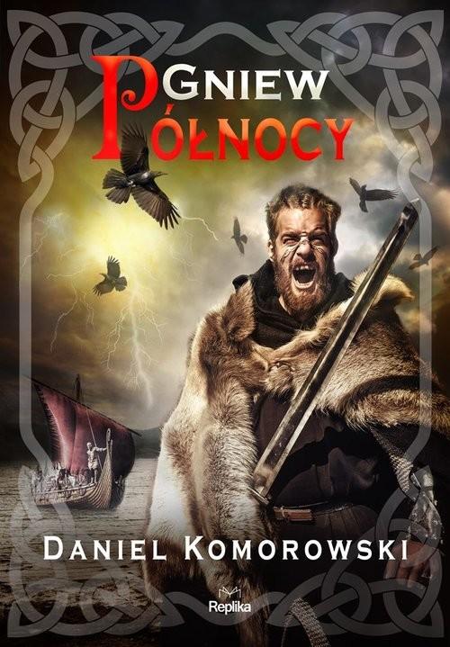 okładka Gniew Północy, Książka | Komorowski Daniel