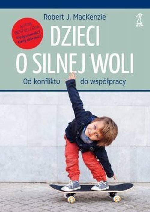 okładka Dzieci o silnej woli. Od konfliktu do współpracy, Książka | MacKenzie Robert