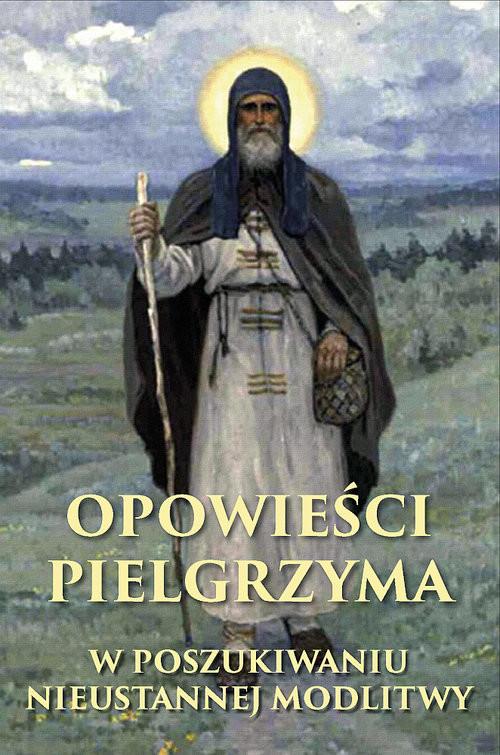 okładka Opowieści pielgrzyma Modlitwa Jezusowaksiążka |  | Trojepolski Arsenij