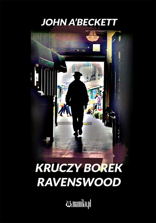 okładka Kruczy Borek - Ravenswood, Książka | A'Beckett John