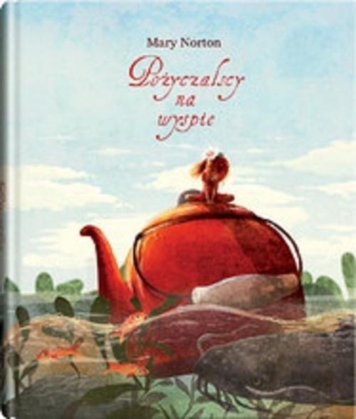 okładka Pożyczalscy na wyspie, Książka   Norton Mary