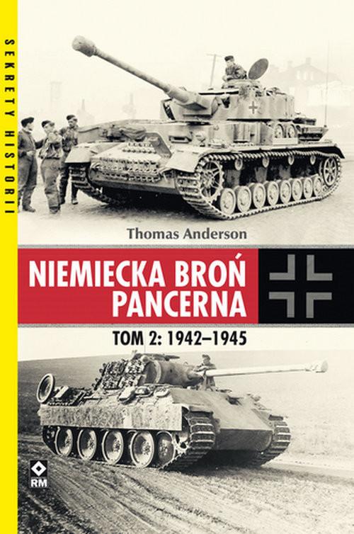 okładka Niemiecka broń pancerna Tom 2 1942-1945, Książka | Thomas Anderson