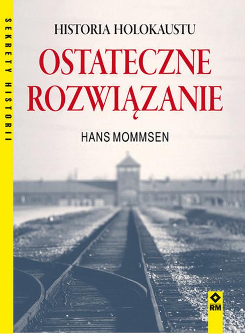 okładka Ostateczne rozwiązanie Historia Holokaustuksiążka |  | Mommsen Hans