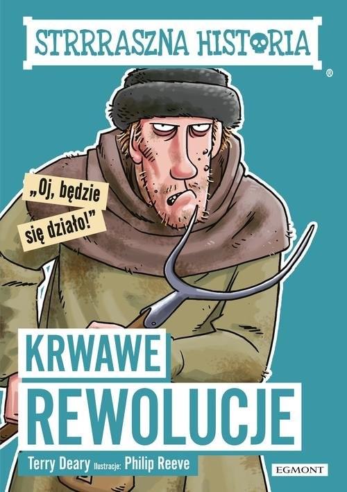 okładka Krwawe rewolucje Strrraszna historia, Książka | Deary Terry