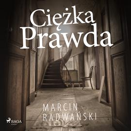 okładka Ciężka prawdaaudiobook | MP3 | Marcin Radwański