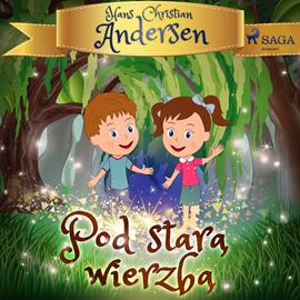 okładka Pod starą wierzbą, Audiobook | Christian Andersen Hans